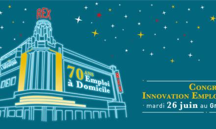 1er Congrès Innovation Emploi & Domicile au Grand Rex !