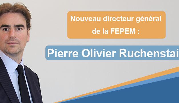 Présentation du nouveau directeur général de la FEPEM : Pierre Olivier RUCHENSTAIN