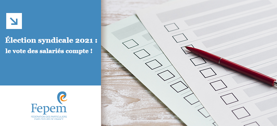 Élection syndicale 2021 : le vote des salariés compte !