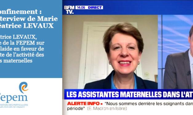 Confinement : interview de Marie Béatrice LEVAUX, Présidente de la FEPEM sur BFM TV qui plaide en faveur de la poursuite de l'activité des assistantes maternelles